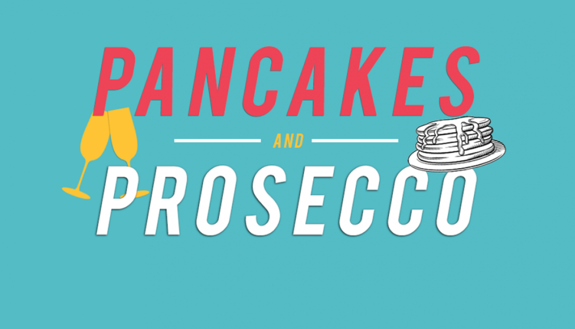 Pancakes and Prosecco